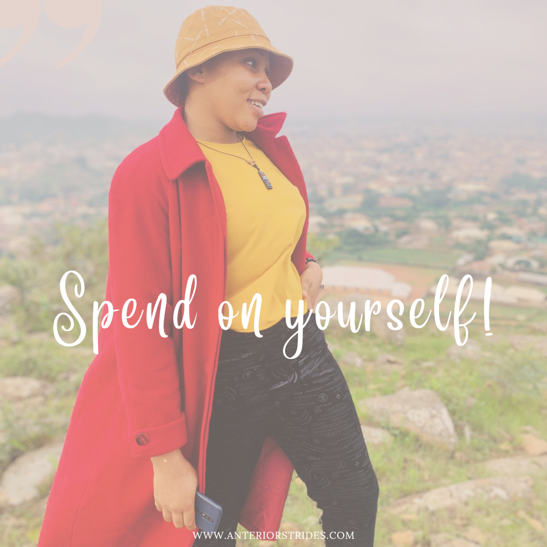 Spend on yourself