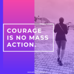 courage is no mass action